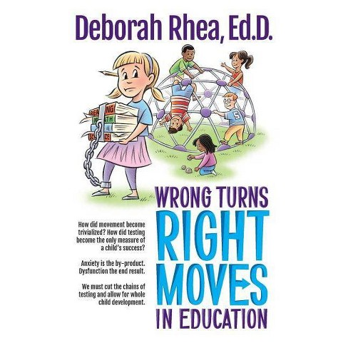 Wrong Turns, Right Moves in Education - by  Deborah Rhea Ed D (Paperback) - image 1 of 1