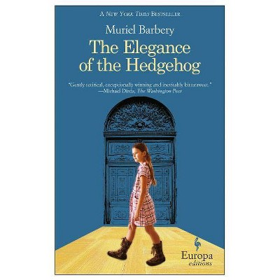 The Elegance of the Hedgehog (Paperback) by Muriel Barbery