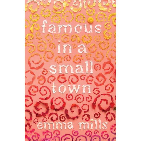 Famous in a Small Town - by  Emma Mills (Paperback) - image 1 of 1