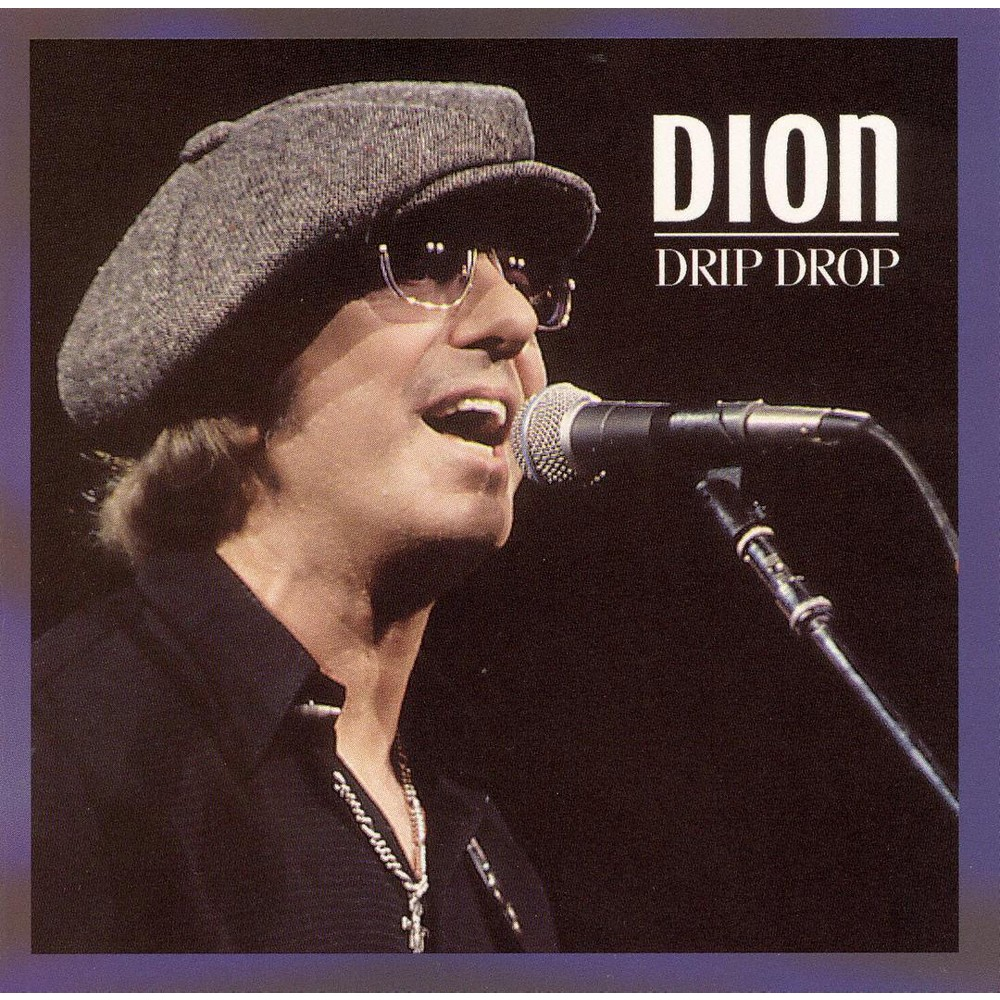 Dion - Drip Drop-his Greatest Hits On (CD)
