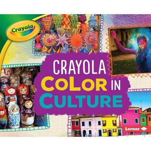 Crayola (R) Color in Culture - (Crayola (R) Colorology (Tm)) by  Mari C Schuh (Hardcover) - image 1 of 1