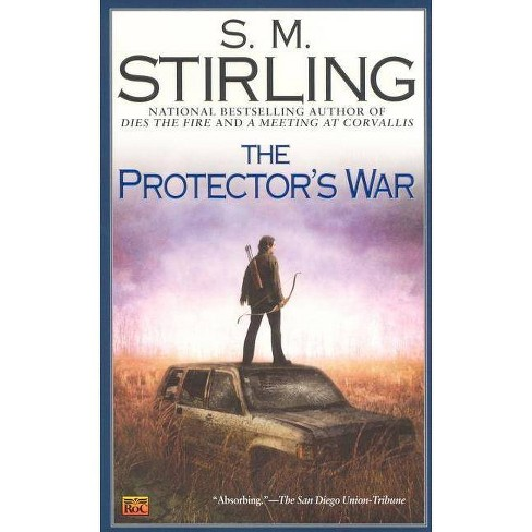 The Protector's War - (Novel of the Change) by  S M Stirling (Paperback) - image 1 of 1