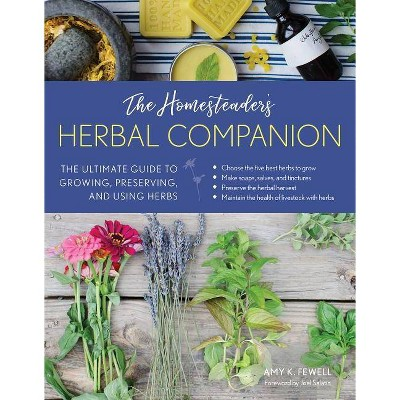The Homesteader's Herbal Companion - by  Amy K Fewell (Paperback)