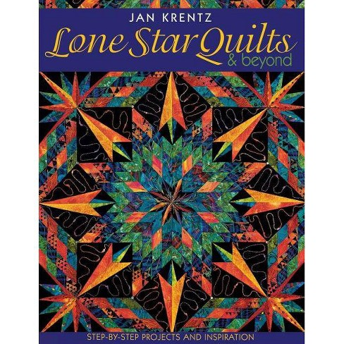 Lone Star Quilts & Beyond - (Step-By-Step Projects and Inspiration) by  Jan Krentz (Paperback) - image 1 of 1