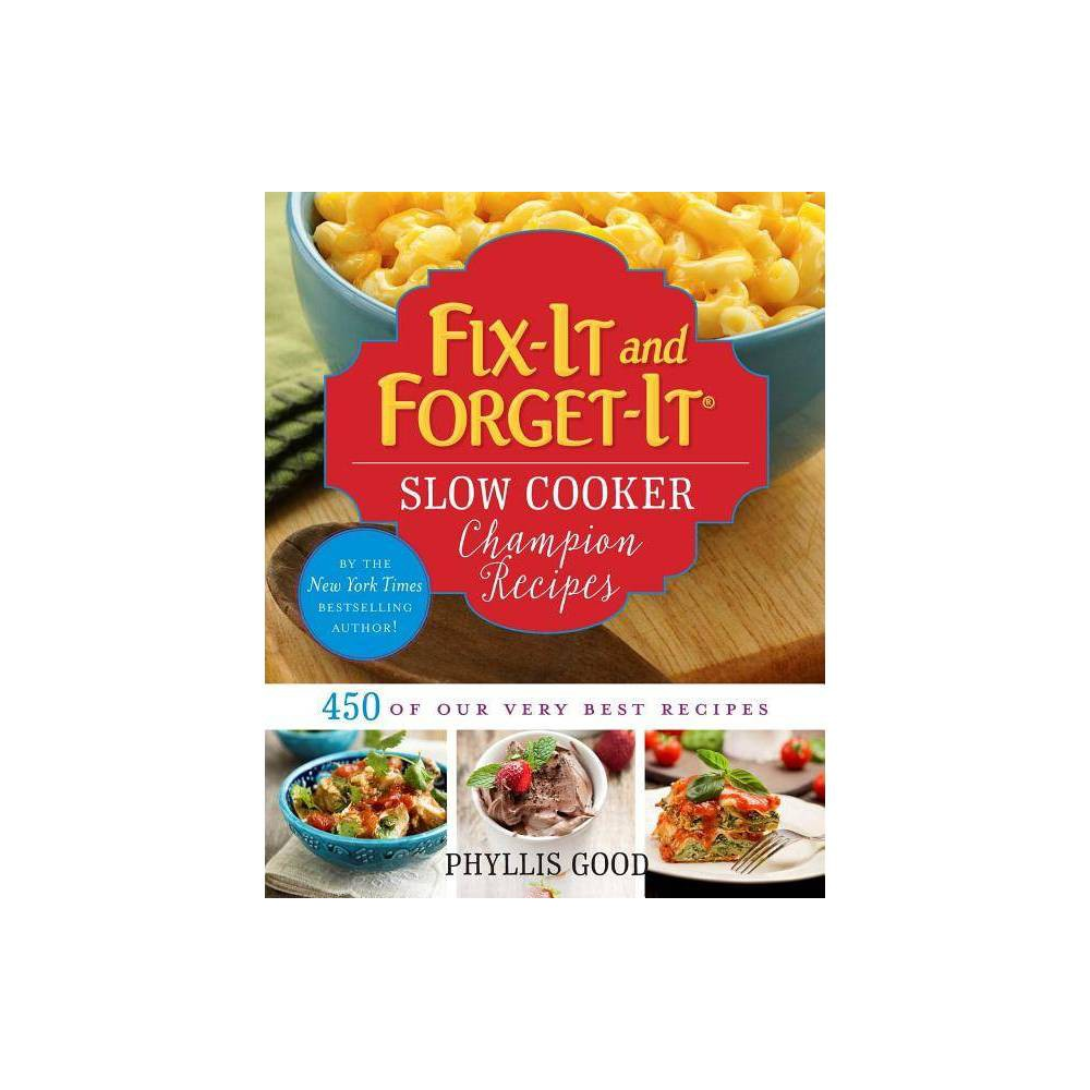 Fix It And Forget It Slow Cooker Champion Recipes Fix It And Enjoy It By Phyllis Good Loose Leaf