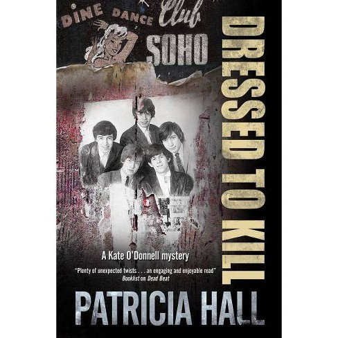 Dressed to Kill - (Kate O'Donnell Mystery) by  Patricia Hall (Hardcover) - image 1 of 1