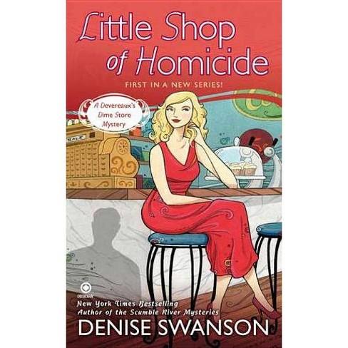 Little Shop of Homicide - (Devereaux's Dime Store Mysteries) by  Denise Swanson (Paperback) - image 1 of 1
