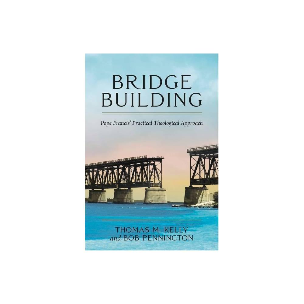 Bridge Building By Thomas M Kelly Bob Pennington Paperback