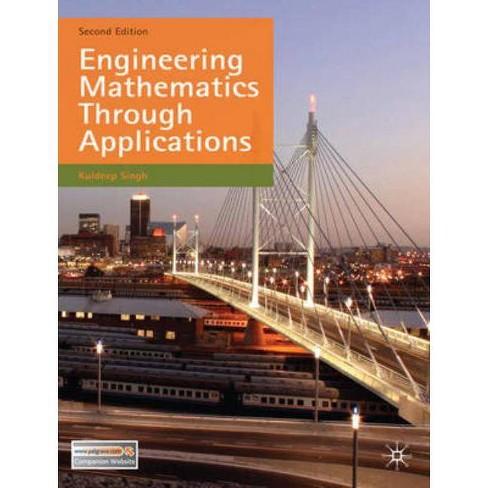 Engineering Mathematics Through Applications - 2 Edition by  Kuldeep Singh (Paperback) - image 1 of 1