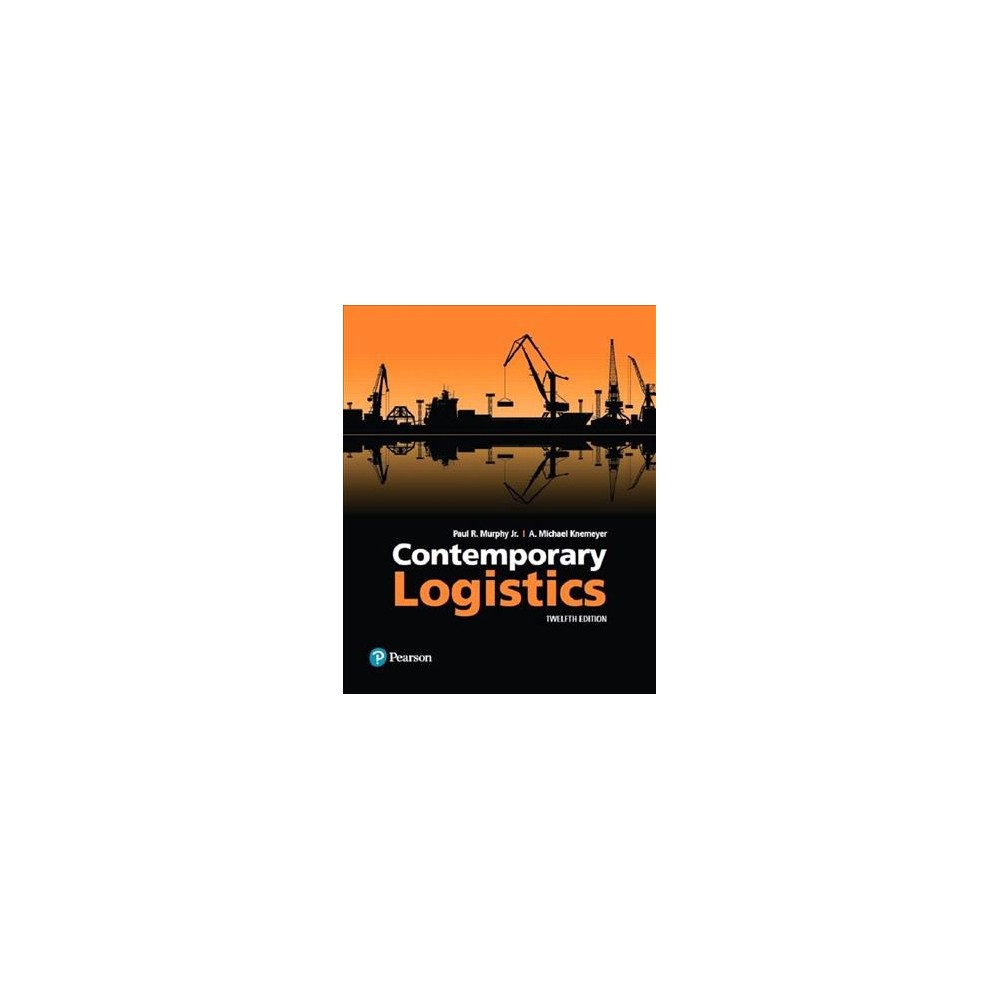 Contemporary Logistics (Hardcover) (Jr. Paul R. Murphy & A. Michael Knemeyer)