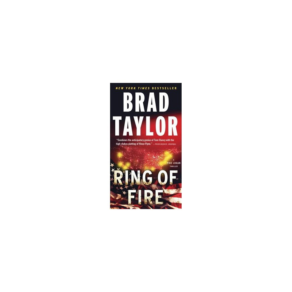 Ring of Fire - (Pike Logan Thriller) by Brad Taylor (Paperback)