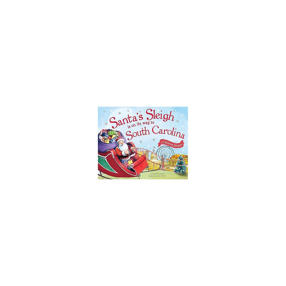 Santa's Sleigh Is on Its Way to South Carolina (Hardcover) (Eric James)