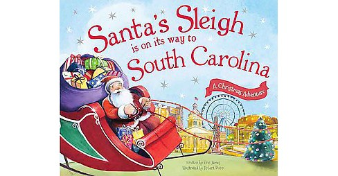Santa's Sleigh Is on Its Way to South Carolina (Hardcover) (Eric James) - image 1 of 1
