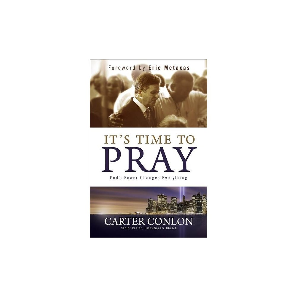 It's Time to Pray - by Carter Conlon (Hardcover)