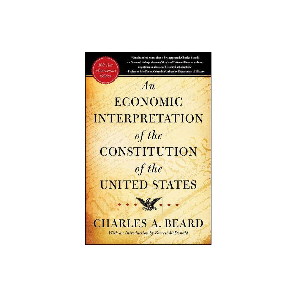 An Economic Interpretation Of The Constitution Of The United States By Charles A Beard Paperback