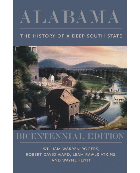 Alabama : The History of a Deep South State -  (Paperback) - image 1 of 1