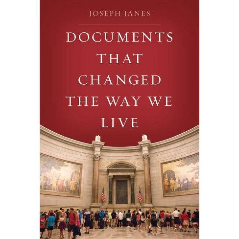 Documents That Changed the Way We Live - by  Joseph Janes (Paperback) - image 1 of 1