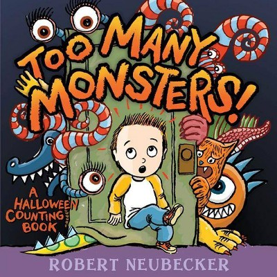 Too Many Monsters! - by  Robert Neubecker (Board Book)