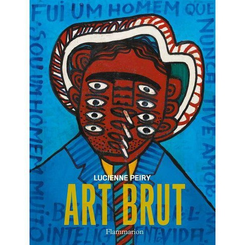 Art Brut - by  Lucienne Peiry & James Frank (Hardcover) - image 1 of 1