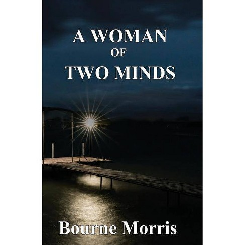 A Woman of Two Minds - by  Bourne Morris (Paperback) - image 1 of 1