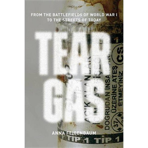 Tear Gas - by  Anna Feigenbaum (Paperback) - image 1 of 1