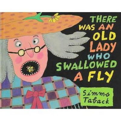 There Was an Old Lady Who Swallowed a Fly (School And Library)(Simms Taback)