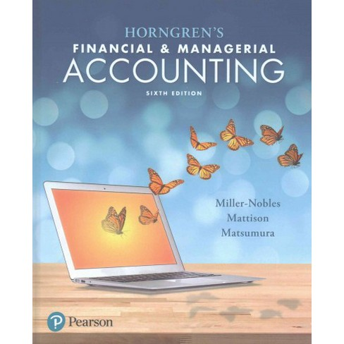 horngrens financial & managerial accounting