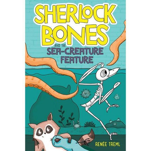 Sherlock Bones and the Sea-Creature Feature - by  Renee Treml (Hardcover) - image 1 of 1