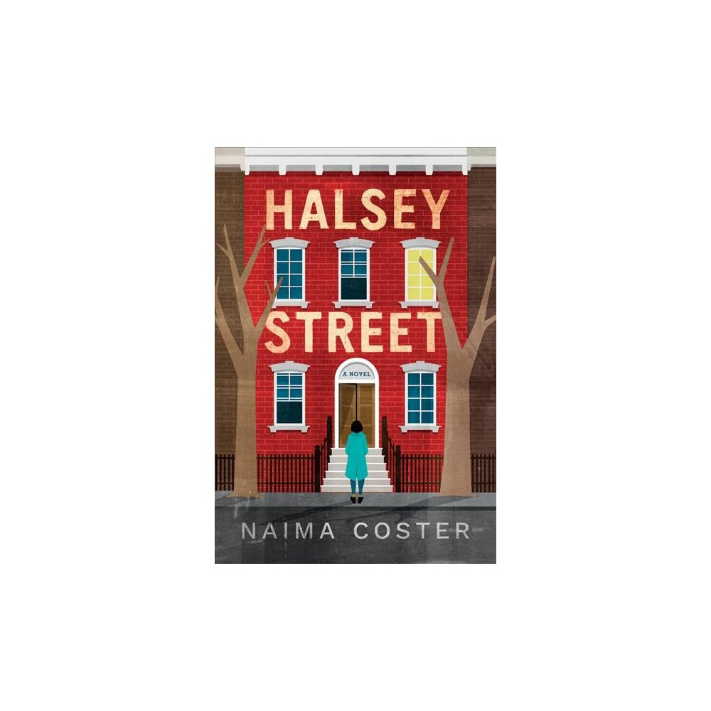 Halsey Street - by Naima Coster (Hardcover)