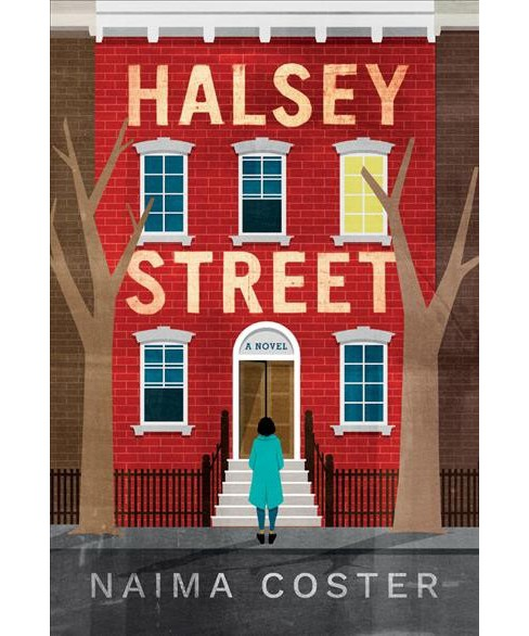 Halsey Street -  by Naima Coster (Hardcover) - image 1 of 1