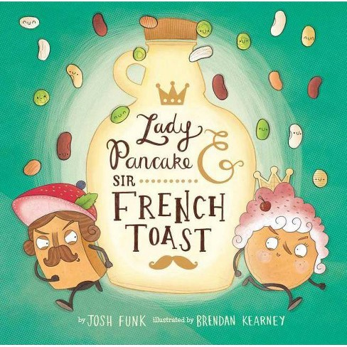 Lady Pancake & Sir French Toast, 1 - by  Josh Funk (Hardcover) - image 1 of 1