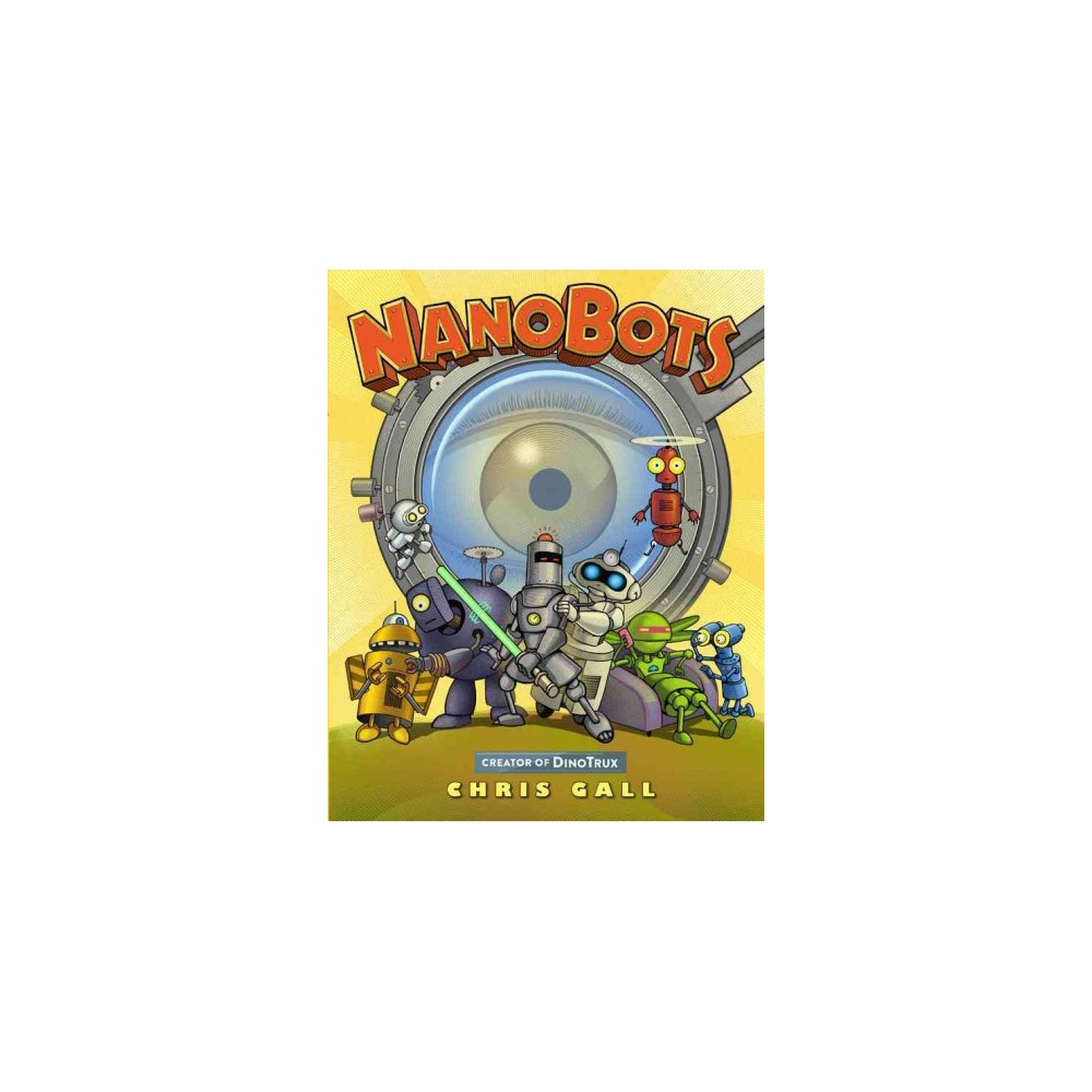 Nanobots (School And Library) (Chris Gall)