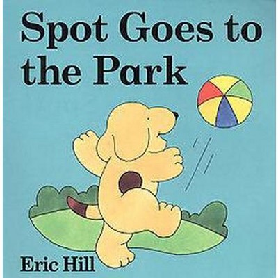 Spot Goes to the Park (Hardcover)(Eric Hill)