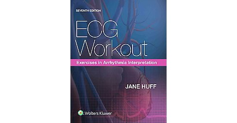 ECG Workout : Exercises in Arrhythmia Interpretation (Paperback) (RN Jane Huff) - image 1 of 1