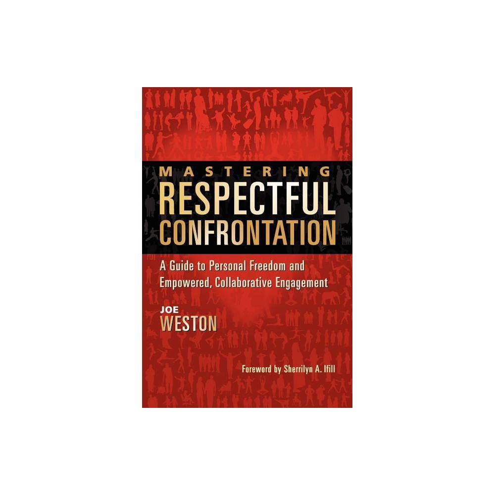 Mastering Respectful Confrontation By Joe Weston Paperback