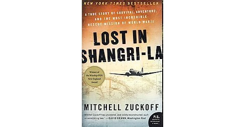 Lost in Shangri-La: A True Story of Survival by Mitchell Zuckoff - image 1 of 1