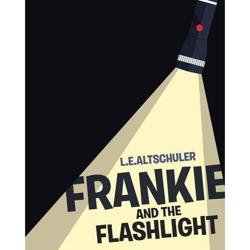 Frankie and the Flashlight - by  L E Altschuler (Paperback) - image 1 of 1