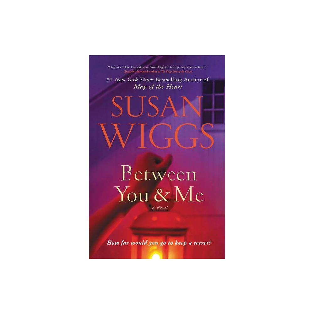 Between You And Me By Susan Wiggs Hardcover