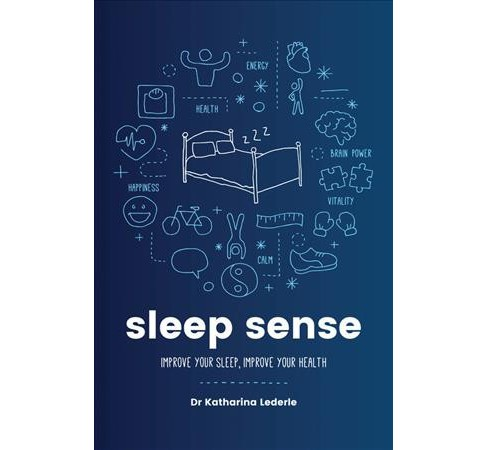 Sleep Sense : Improve Your Sleep, Improve Your Health -  by Ph.D. Katharina Lederle (Paperback) - image 1 of 1