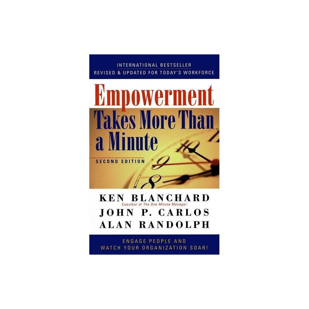Empowerment Takes More Than A Minute 2nd Edition By Ken Blanchard John P Carlos Alan Randolph Paperback