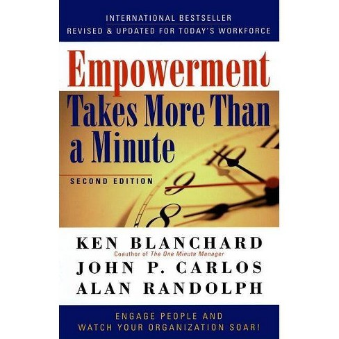 Empowerment Takes More Than a Minute - 2 Edition by  Ken Blanchard & John P Carlos & Alan Randolph - image 1 of 1
