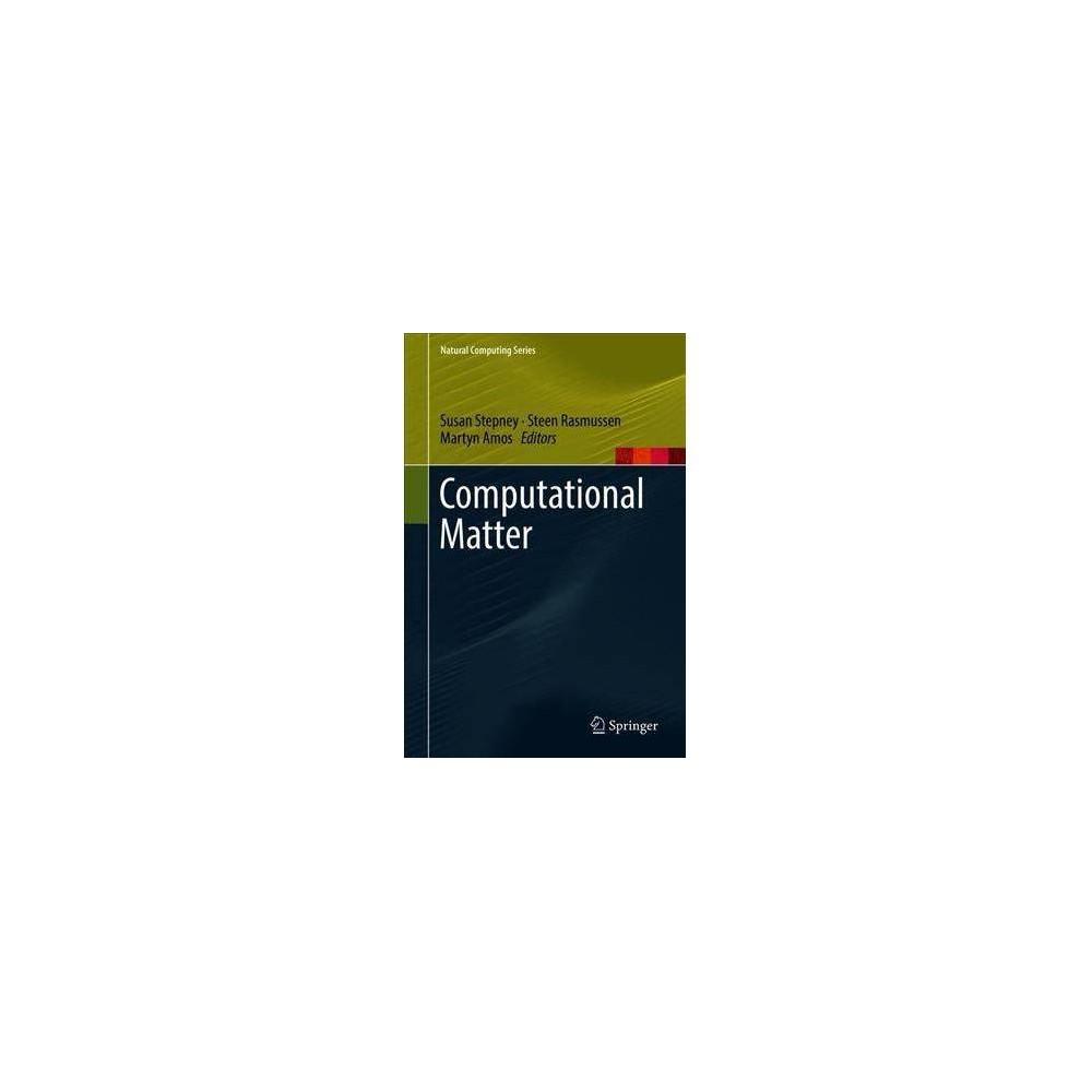 Computational Matter - (Natural Computing Series) (Hardcover)
