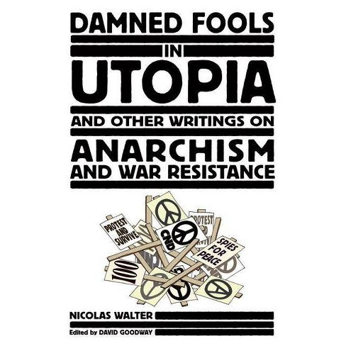Damned Fools in Utopia - by  Nicolas Walter (Paperback) - image 1 of 1