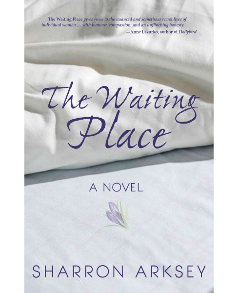 Waiting Place (Paperback) (Sharron Arksey) - image 1 of 1