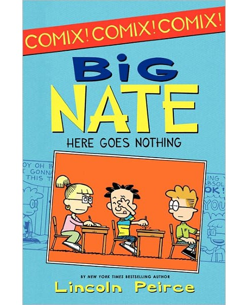Big Nate: Here Goes Nothing (Paperback) by Lincoln Peirce - image 1 of 1