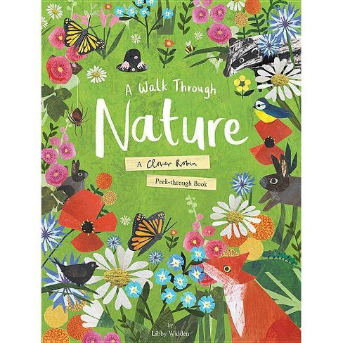 A Walk Through Nature - by  Libby Walden (Hardcover) - image 1 of 1