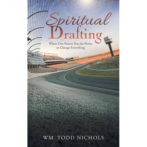 Spiritual Drafting - by  Wm Todd Nichols (Paperback) - image 1 of 1