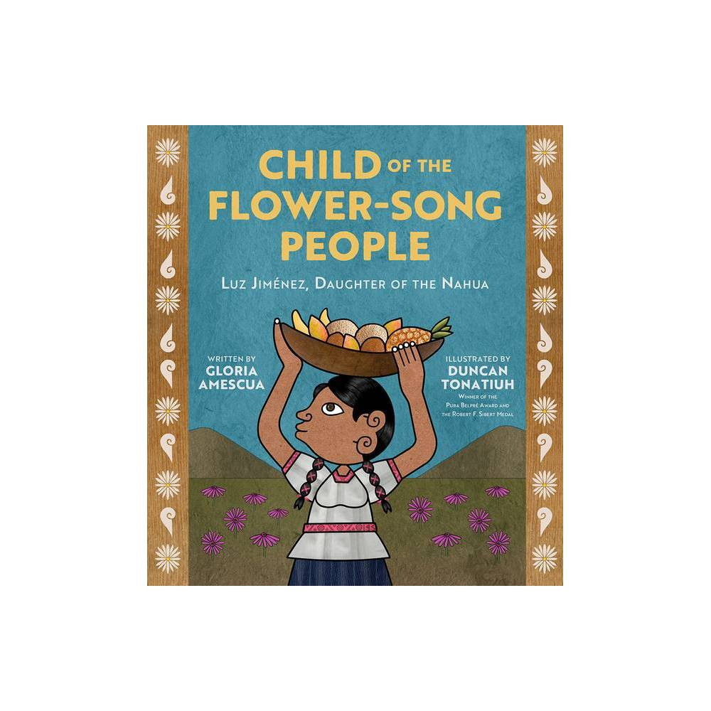 Child Of The Flower Song People By Gloria Amescua Hardcover
