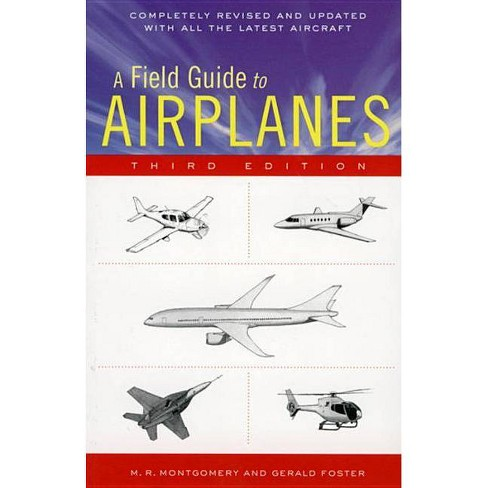 A Field Guide to Airplanes, Third Edition - 3 Edition by M R Montgomery  (Paperback)