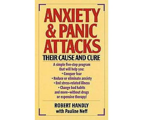 Anxiety & Panic Attacks : Their Cause and Cure :The Five-Point Life-Plus Program for Conquering Fear - image 1 of 1